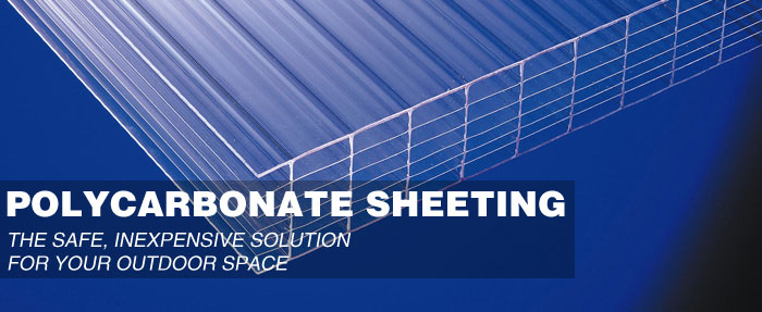 Polycarbonate Sheeting - Safe, Inexpensive solution for your outdoor space