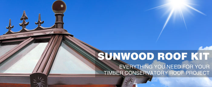 Sunwood Roof Kit - Everything you need for your timber conservatory roof project