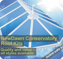 Glazing Shop - NewDawn Conservatory Roof Kits